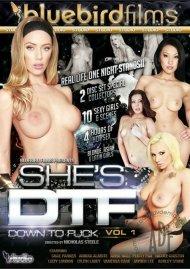 She's DTF: Down To Fuck Vol. 1 Porn Video