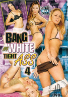 Bang My White Tight Ass 4 Porn Movie