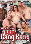 My Favorite BBW Gang Bang Ep. 9 Porn Movie