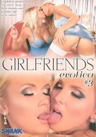 Girlfriends Erotica #3 Porn Movie