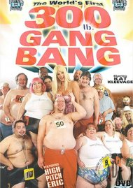 Worlds First 300 lb. Gang Bang, The Porn Video