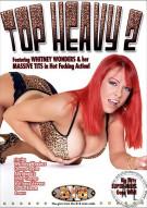 Top Heavy 2 Porn Movie