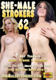 She-Male Strokers 62 Porn Movie