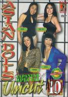 Asian Dolls Uncut Vol. 10 Porn Video