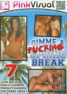 Gimme A Fucking Spring Break Vol. 7 Porn Movie