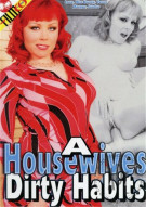 Housewives Dirty Habits, A Porn Movie