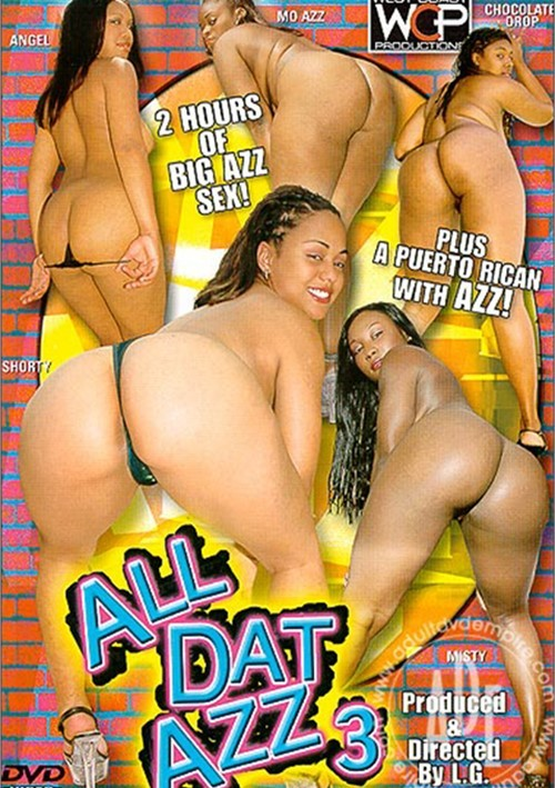 All Dat Azz 3