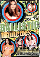 Ballistic Brunettes Porn Video