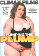 Pumping The Plump Porn Movie