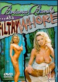 Briana Banks AKA Filthy Whore Porn Movie