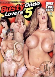 Busty Dildo Lovers #5 Porn Movie