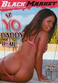 Iz Yo Daddy Home Porn Movie