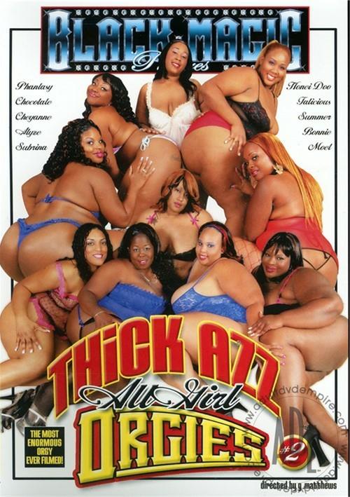 thick azz all girl orgies