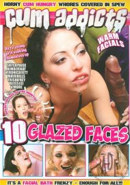 Cum Addicts: 10 Glazed Faces Porn Movie