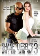 Shane Diesels Whos Your Daddy Now? 3 Porn Movie