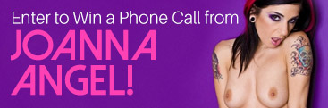 Win a phone call with pornstar Joanna Angel.